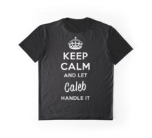 Keep Calm and Let Caleb Handle It Graphic T-Shirt