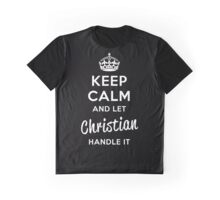 Keep Calm and Let Christian Handle It Graphic T-Shirt
