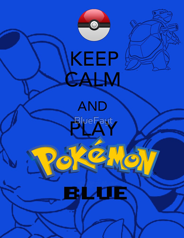 Keep calm and BLUE! by BlueFayt