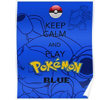 Keep calm and BLUE! Poster
