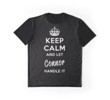 Keep Calm and Let Connor Handle It Graphic T-Shirt