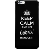 Keep Calm and Let Gabriel Handle It iPhone Case/Skin