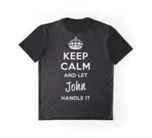 Keep Calm and Let John Handle It Graphic T-Shirt