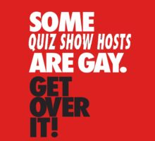 Some Game Show Hosts Are Gay, Get Over It ! by geandonion