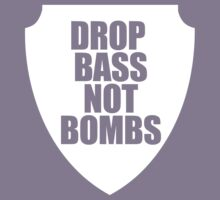 Drop Bass Not Bombs  by DropBass