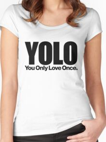 YOLO (You Only Love Once)   Women's Fitted Scoop T-Shirt