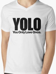 YOLO (You Only Love Once)   Mens V-Neck T-Shirt