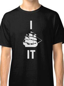 I SHIP IT (white lettering) Classic T-Shirt
