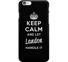 Keep Calm and Let Landon Handle It iPhone Case/Skin
