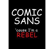 COMIC SANS (white lettering) Photographic Print
