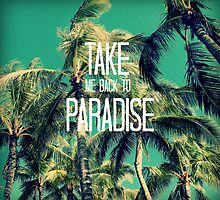 TAKE ME BACK TO PARADISE II  by TYarte