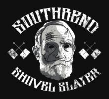 southbend shovel slayer. by Dann Matthews