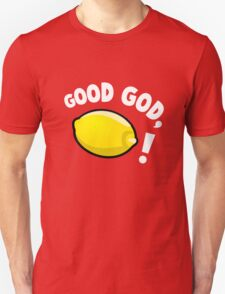Good God, Lemon! Unisex T-Shirt