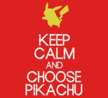 Keep Calm, choose Pikachu by Warlock85