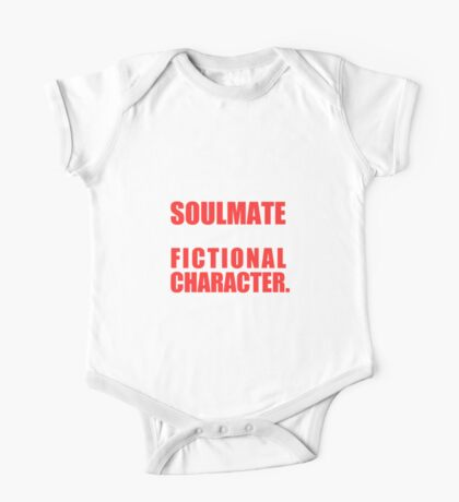 My Soulmate is a Fictional Character (in white lettering) One Piece - Short Sleeve
