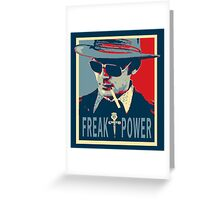 HST- Freak Power Greeting Card