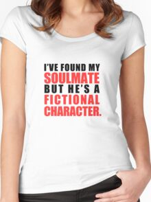 My Soulmate is a Fictional Character Women's Fitted Scoop T-Shirt