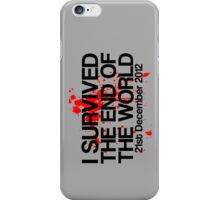 I Survived The End of The World - 21st December 2012 iPhone Case/Skin