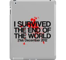 I Survived The End of The World - 21st December 2012 iPad Case/Skin