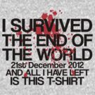 I Survived The End of The World, and All I Have Left... by stevebluey