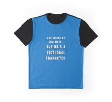 My Soulmate is a Fictional Character Graphic T-Shirt
