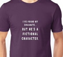 My Soulmate is a Fictional Character Unisex T-Shirt