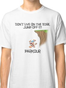 Parkour - Don't live on the edge, jump off it Classic T-Shirt