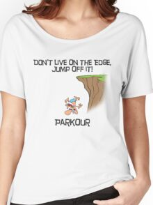 Parkour - Don't live on the edge, jump off it Women's Relaxed Fit T-Shirt