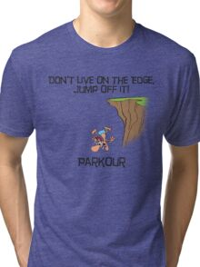 Parkour - Don't live on the edge, jump off it Tri-blend T-Shirt