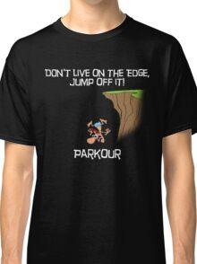 Parkour - Don't live on the edge, jump off it - Black Classic T-Shirt