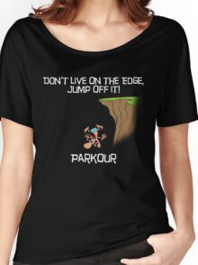 Parkour - Don't live on the edge, jump off it - Black Women's Relaxed Fit T-Shirt