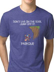 Parkour - Don't live on the edge, jump off it - Black Tri-blend T-Shirt