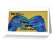 More Today than Yesterday - American Sign Language Greeting Card