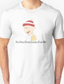No One Ever Looks For Me.  T-Shirt