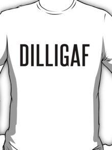 DILLIGAF T-Shirt