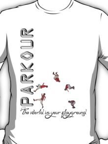 Parkour - The World is Your Playground T-Shirt