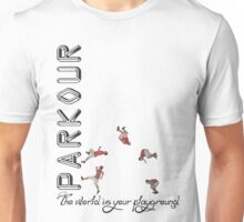 Parkour - The World is Your Playground Unisex T-Shirt
