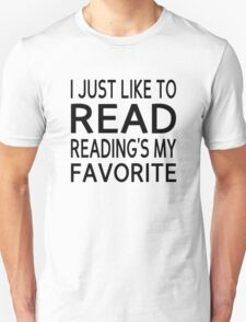 I Just Like To Read, Reading's My Favorite T-Shirt