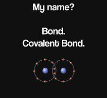 Bond - Covalent Bond Unisex T-Shirt