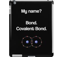 Bond - Covalent Bond iPad Case/Skin