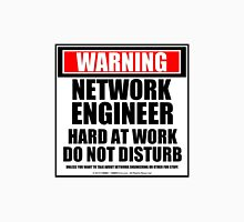 Warning Network Engineer Hard At Work Do Not Disturb Unisex T-Shirt