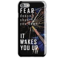 Fear Doesn't Shut You Down iPhone Case/Skin