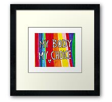 My Body My Choice Framed Print
