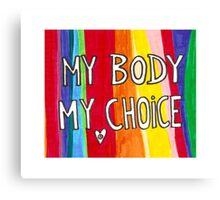 My Body My Choice Canvas Print
