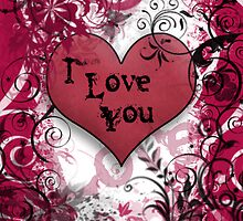I Love You by TinaGraphics