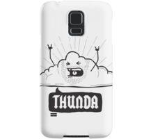 Thunda 4 Dunda! Samsung Galaxy Case/Skin
