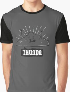 Thunda 4 Dunda! Graphic T-Shirt