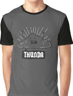 Thunda 4 Dunda! Graphic T-Shirt