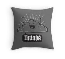 Thunda 4 Dunda! Throw Pillow