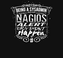 Being a SYSADMIN v4 Nagios alert Unisex T-Shirt